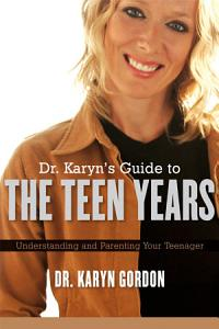 Dr  Karyn s Guide To The Teen Years Book