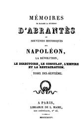 Mémoires de Madame la Duchesse D'Abrantès, ou souvenirs historiques sur Napoléon, la Révolution, le Directoire, le Consulat, l'Empire et la Restauration: 17