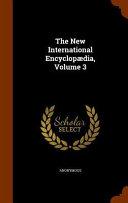 The New International Encyclopaedia, Volume 3