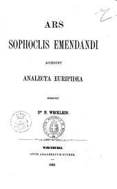 Ars Sophoclis Emendandi: accedunt Analecta Euripidea