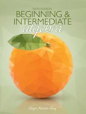 Beginning & Intermediate Algebra: Edition 6
