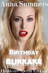 Birthday Bukkake