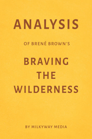 Analysis of Bren   Brown   s Braving the Wilderness by Milkyway Media