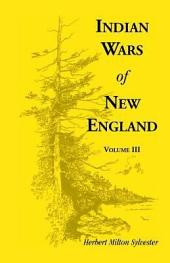 Indian Wars of New England: Volume 3