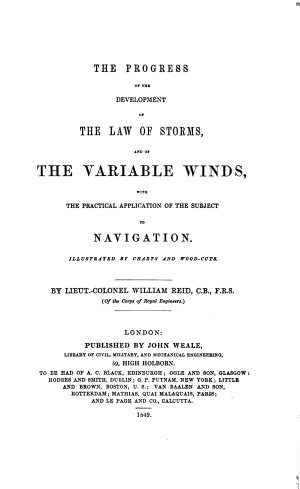 The progress of the developement of the law of storms  and of the variable winds with the pract  application     to navigation