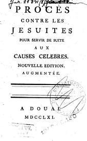 Procès contre les jésuites: pour servir de suite aux Causes célèbres