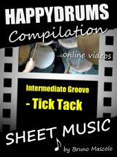 """Happydrums Compilation """"Tick Tack: Drum Set Example with Sheet Music & Online Video + Bonus"""