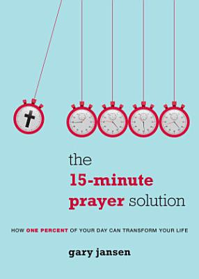 The 15 Minute Prayer Solution
