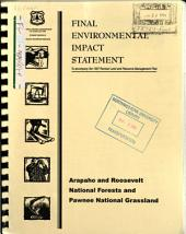 Arapaho National Forest (N.F.), Roosevelt National Forest (N.F.), Pawnee National Grassland, Proposed Revised Land and Resource(s) Management Plan (LRMP) EIS: Environmental Impact Statement