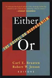 Either/or: The Gospel Or Neopaganism