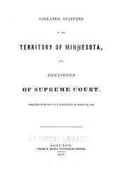Collated statutes of the territory of Minnesota and decisions of Supreme Court