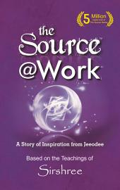 The Source @ Work: A Story of Inspiration From Jeeodee