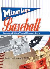 Minor League Baseball: Community Building Through Hometown Sports