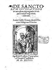 De Sanctorvm Invocatione et interceßione, deq[ue] imaginibus et reliquiis eorum pie riteq[ue] colendis: Liber unus