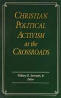 Christian Political Activism at the Crossroads PDF