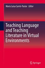 Teaching Language and Teaching Literature in Virtual Environments PDF