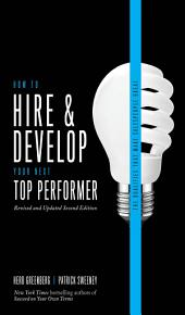 How to Hire and Develop Your Next Top Performer, 2nd edition: The Qualities That Make Salespeople Great: Edition 2