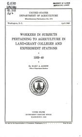 Workers in subjects pertaining to agriculture in land-grant colleges and experiment stations, 1939-40