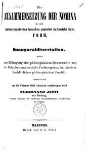 Die Zusammensetzung der Nomina in den indogermanischen Sprachen zunächst in Hinsicht ihrer Form