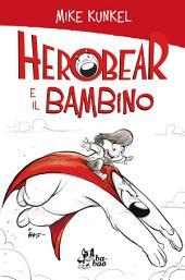 Herobear e il Bambino: L'Eredità