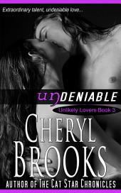 Undeniable: Unlikely Lovers Book 3
