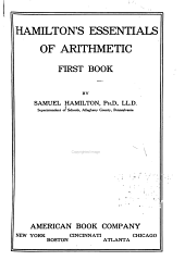 Hamilton's Essentials of Arithmetic: First-second Book, Book 1