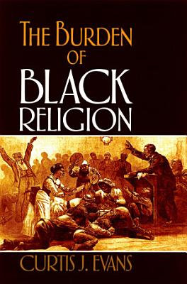 The Burden of Black Religion PDF