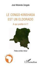 Le Congo-Kinshasa est un Eldorado: A qui profite-t-il ?