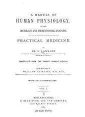 A Manual of Human Physiology: Including Histology and Microscopical Anatomy, with Special Reference to the Requirements of Practical Medicine, Volume 1