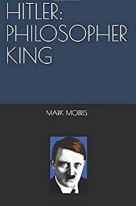 Hitler  Philosopher King PDF