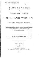 Biographies of Great and Famous Men and Women of the Present Period     PDF