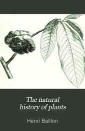 The Natural History of Plants: Volume 1