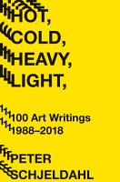 Hot  Cold  Heavy  Light  100 Art Writings 1988 2018 PDF