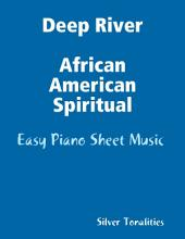 Deep River African American Spiritual - Easy Piano Sheet Music