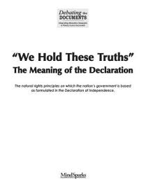 We Hold These Truths  The Meaning Of The Declaration