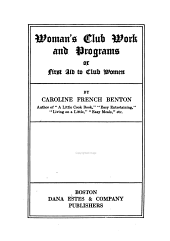 Woman's Club Work and Programs: Or, First Aid to Club Women