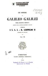 Le opere di Galileo Galilei: Volume 8
