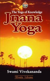 Jnana Yoga: The Yoga of Knowledge