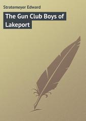 The Gun Club Boys of Lakeport