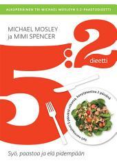 5:2-dieetti: Syö, paastoa ja elä pidempään!