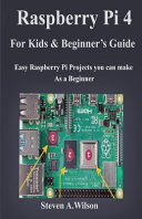 Raspberry Pi 4 Projects for Kids and Beginners Guide