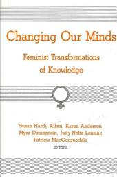 Changing Our Minds: Feminist Transformations of Knowledge