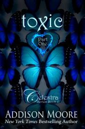 Toxic Part One (Celestra Series 7)