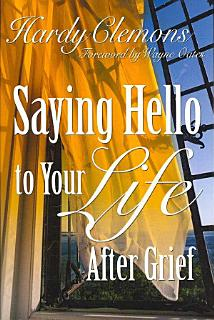 Saying Hello to Your Life After Grief Book