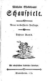 Will. Shakespear's Schauspiele: Band 8