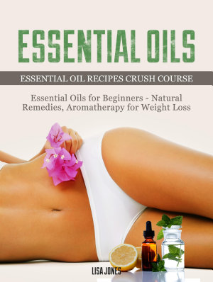 Essential Oils  Natural Remedies  amp  Aromatherapy for Weight