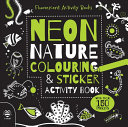 Neon Nature Colouring and Sticker Activity Book