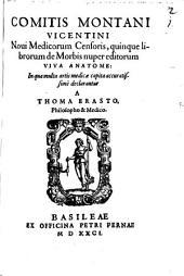Comitis Montani Vicentini ... quinque Librorum de morbis ... Anatome