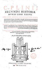 C. Plinij Secundi Historiæ mundi libri 37. ... nunc denuo quanta præstari potuit fide, cura & diligentia, tam ex vetustissimorum & aliorum hactenus excusorum, quam plurium etiam manucsriptorum codicum attentissima collatione, idque post vltimam defuncti doctissimi D. Iacobi Dalecampii praestantissimi medici manum, ita fœliciter repurgarum. Variis quoque Sigism. Gelenii, Fredenandi Pintiani, & aliorum lectionibus, castigationibus & adnotationibus eruditissimis ornatum; vt nihil posthac operi desiderari posse videatur. Accessere itidem indices vtiles & necessarii. - [Ginevra] sumptibus Iacobi Crispini, 1631. [36], 746 [i.e. 744], [168], 173, [1] p