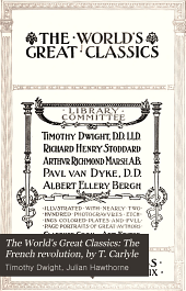 The World's Great Classics: The French revolution, by T. Carlyle